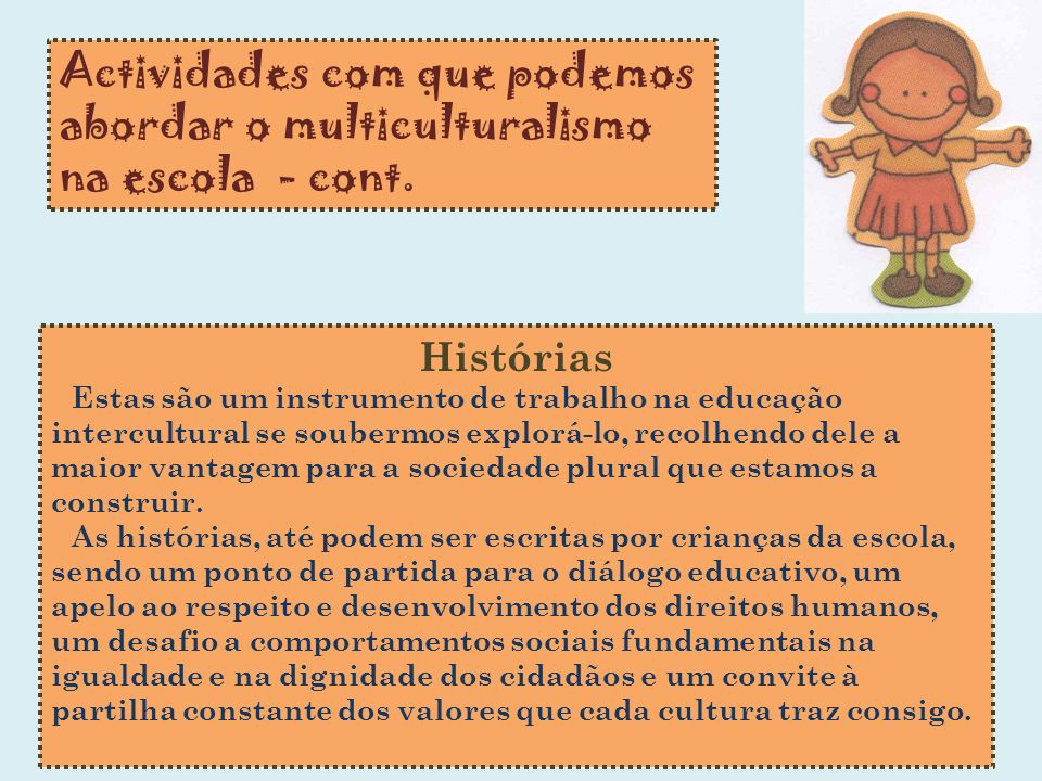 Actividades com que podemos abordar o multiculturalismo na escola - cont.