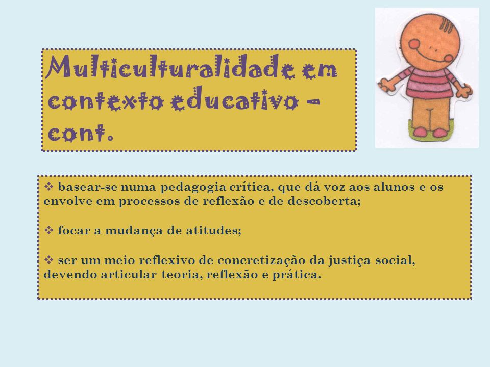 Multiculturalidade em contexto educativo –cont.