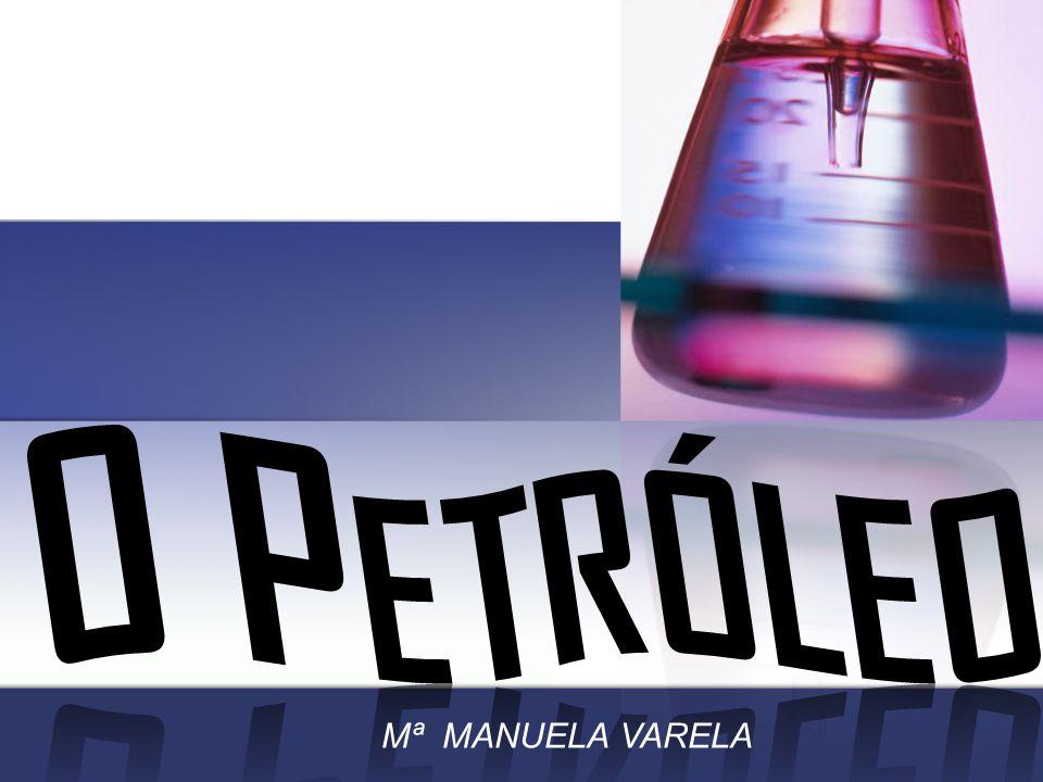 O Petróleo Mª MANUELA VARELA
