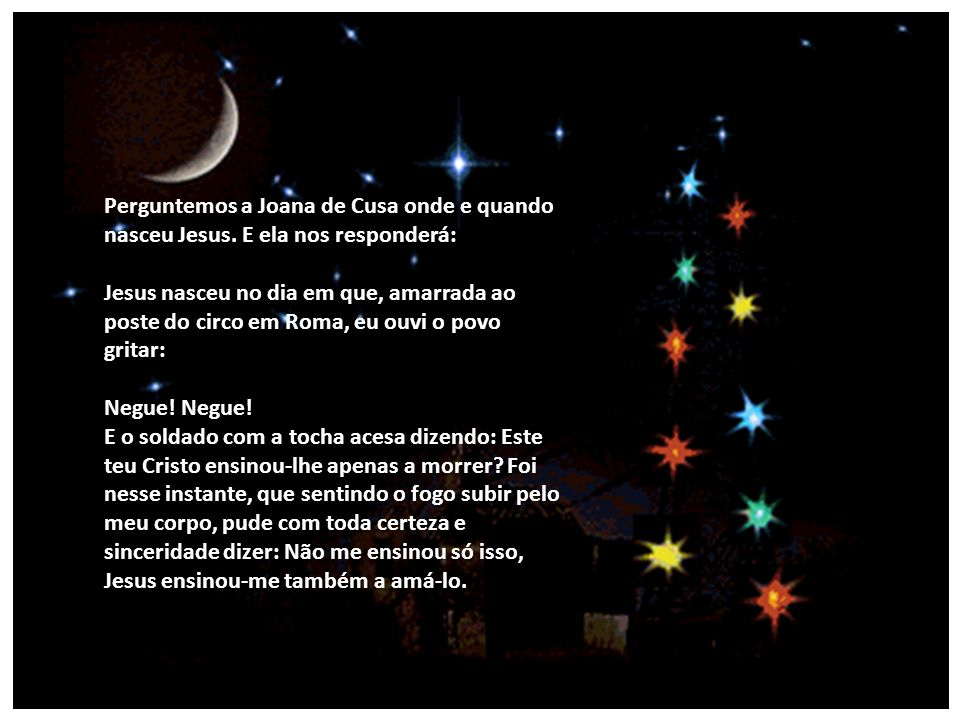 Perguntemos a Joana de Cusa onde e quando nasceu Jesus