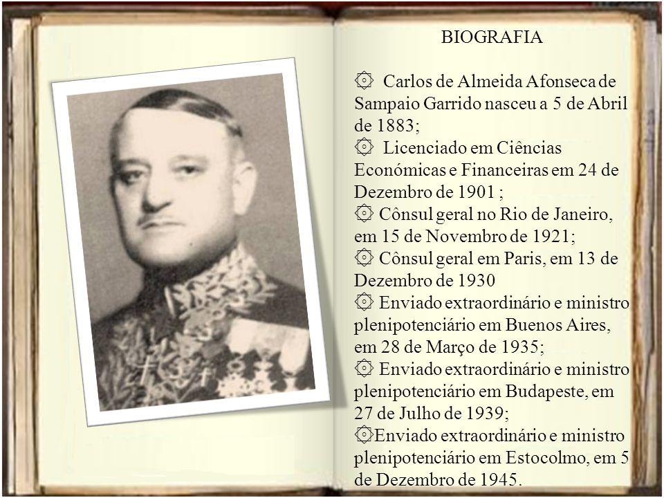 BIOGRAFIA Carlos de Almeida Afonseca de Sampaio Garrido nasceu a 5 de Abril de 1883;