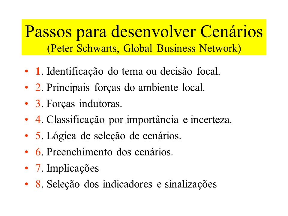 Passos para desenvolver Cenários (Peter Schwarts, Global Business Network)