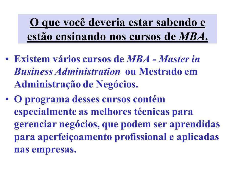 O que você deveria estar sabendo e estão ensinando nos cursos de MBA.