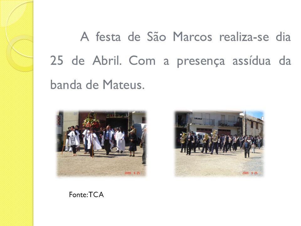 A festa de São Marcos realiza-se dia 25 de Abril