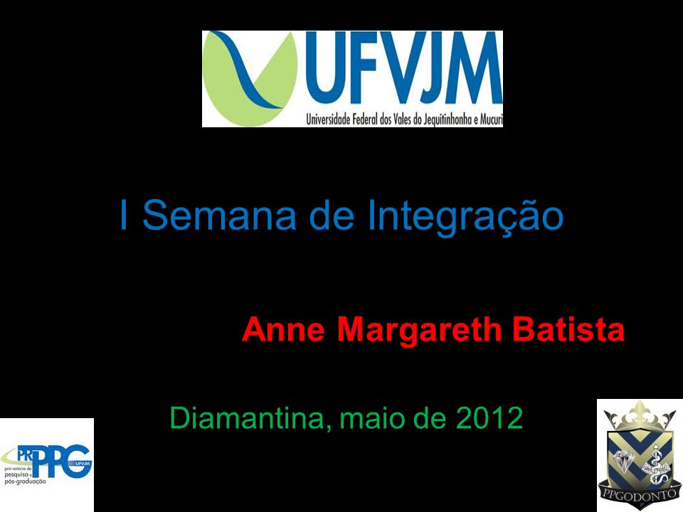 I Semana de Integração Anne Margareth Batista Diamantina, maio de 2012
