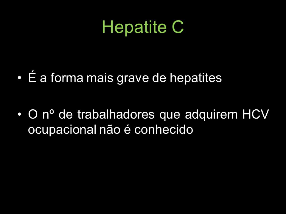 Hepatite C É a forma mais grave de hepatites
