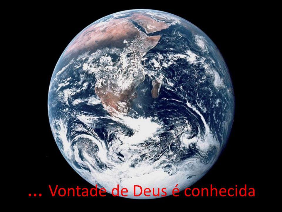 … Vontade de Deus é conhecida