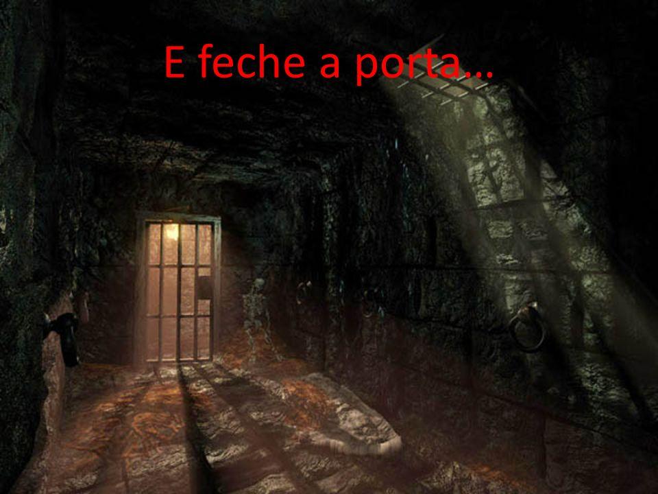 E feche a porta…