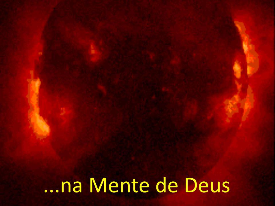 ...na Mente de Deus