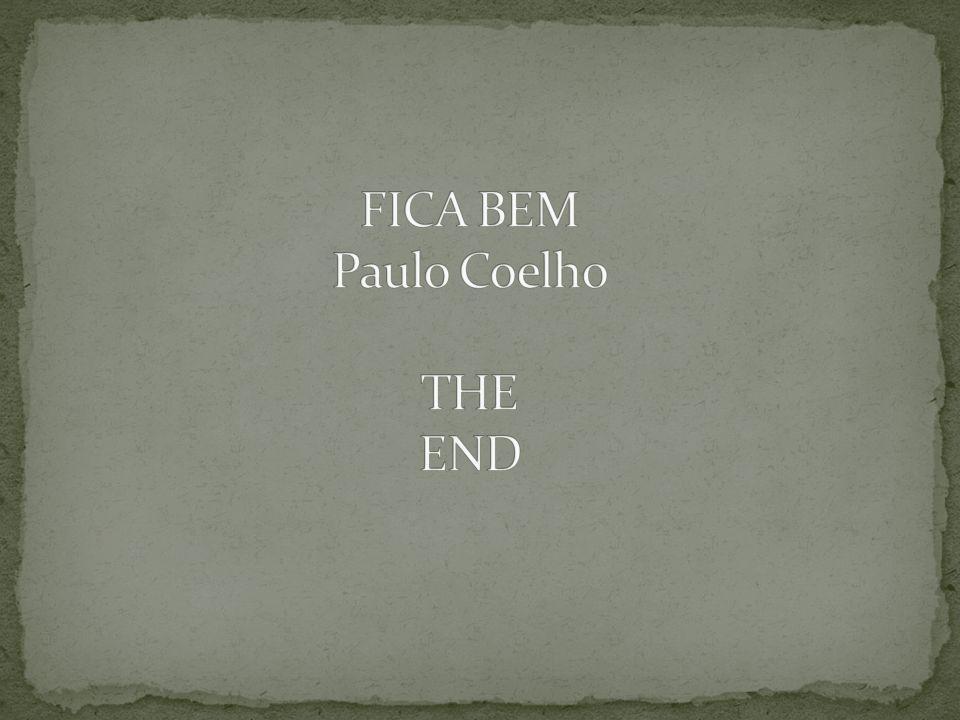 FICA BEM Paulo Coelho THE END
