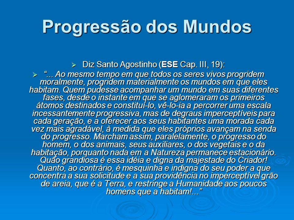 Diz Santo Agostinho (ESE Cap. III, 19):