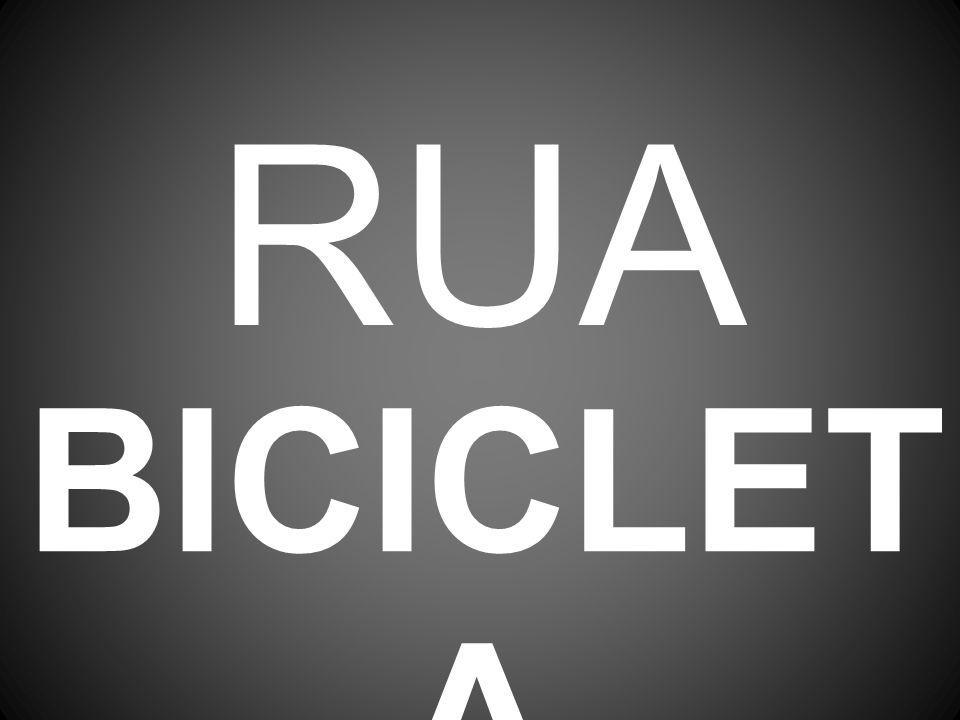 RUA BICICLETA