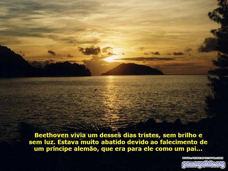 Beethoven vivia um desses dias tristes, sem brilho e sem luz