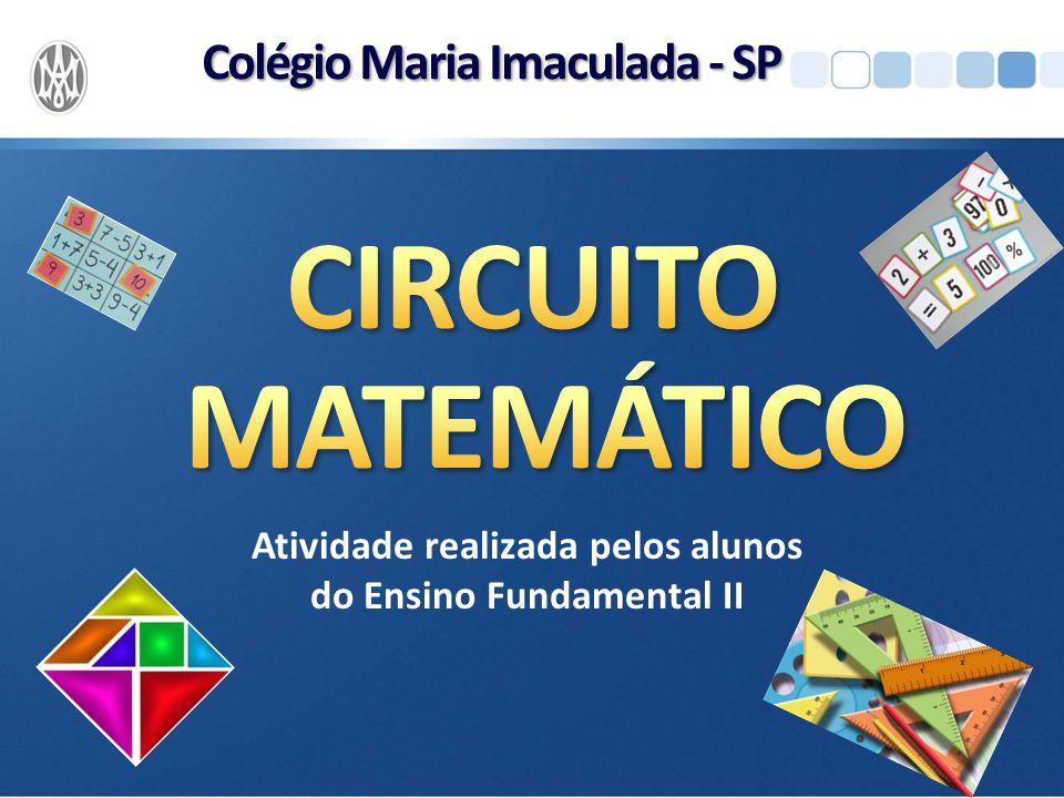 CIRCUITO MATEMÁTICO Colégio Maria Imaculada - SP