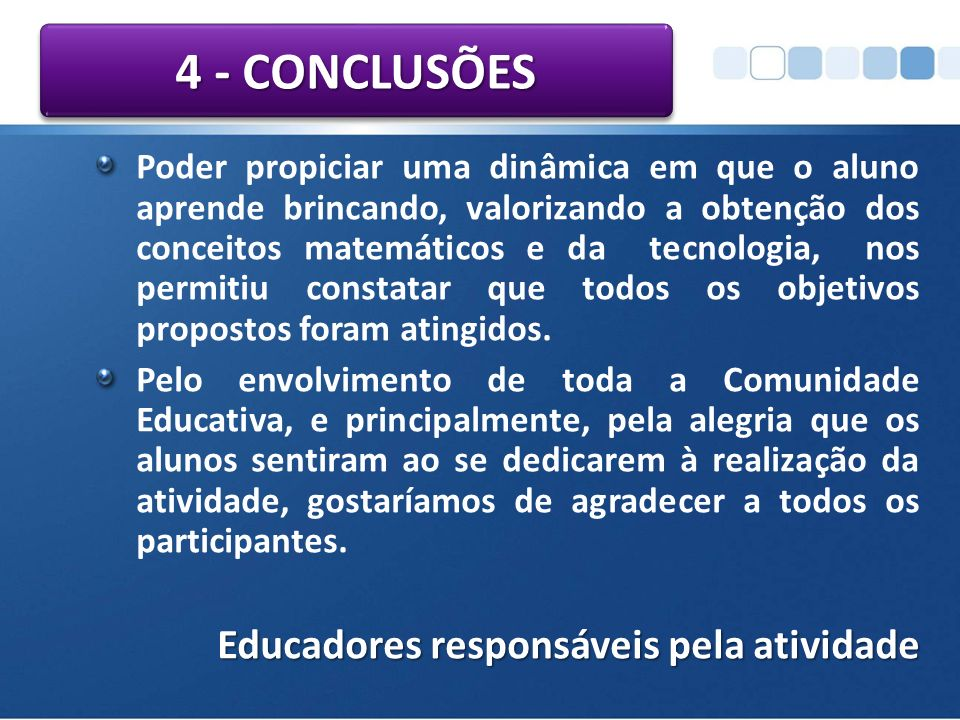 4 - CONCLUSÕES Educadores responsáveis pela atividade