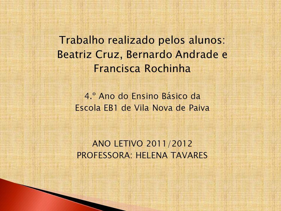 Trabalho realizado pelos alunos: Beatriz Cruz, Bernardo Andrade e