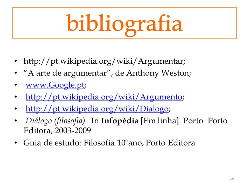 bibliografia http://pt.wikipedia.org/wiki/Argumentar;