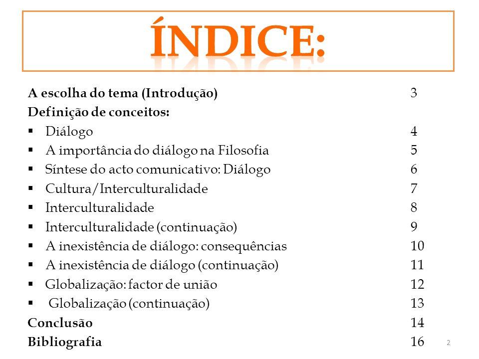 Índice: A escolha do tema (Introdução) 3 Definição de conceitos: