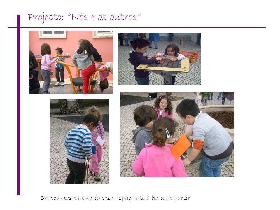 Projecto: Nós e os outros