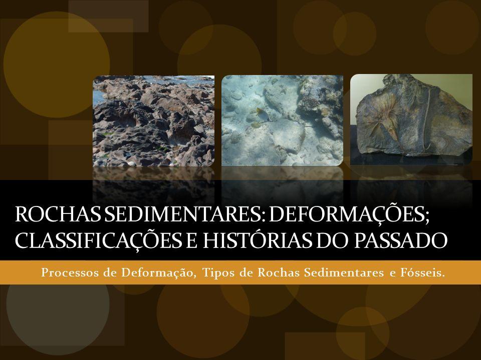 Rochas Sedimentares: Deformações; Classificações e Histórias do Passado