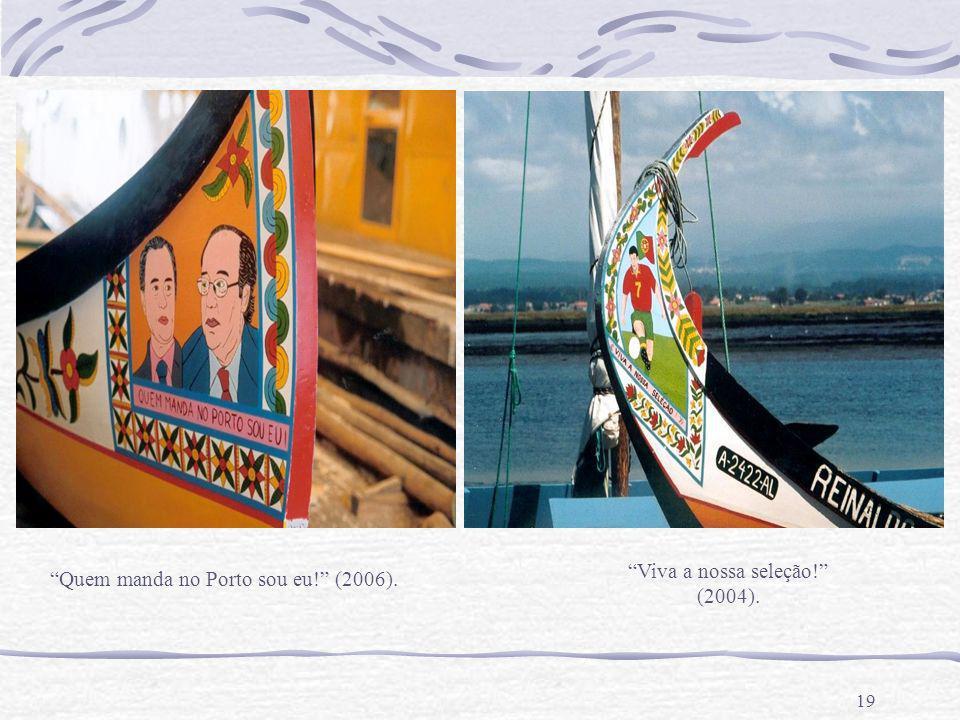 Viva a nossa seleção! (2004). Quem manda no Porto sou eu! (2006).