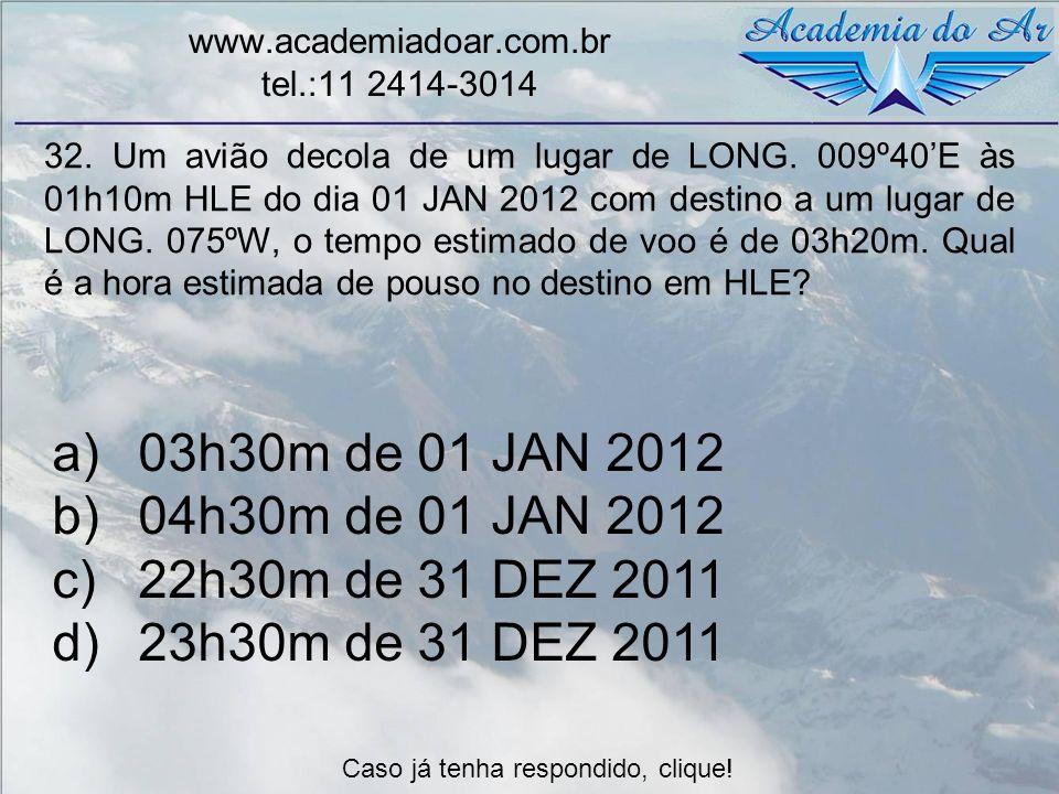 03h30m de 01 JAN 2012 04h30m de 01 JAN 2012 22h30m de 31 DEZ 2011