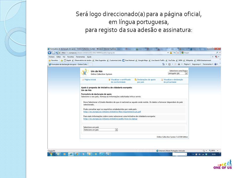 Será logo direccionado(a) para a página oficial, em língua portuguesa, para registo da sua adesão e assinatura: