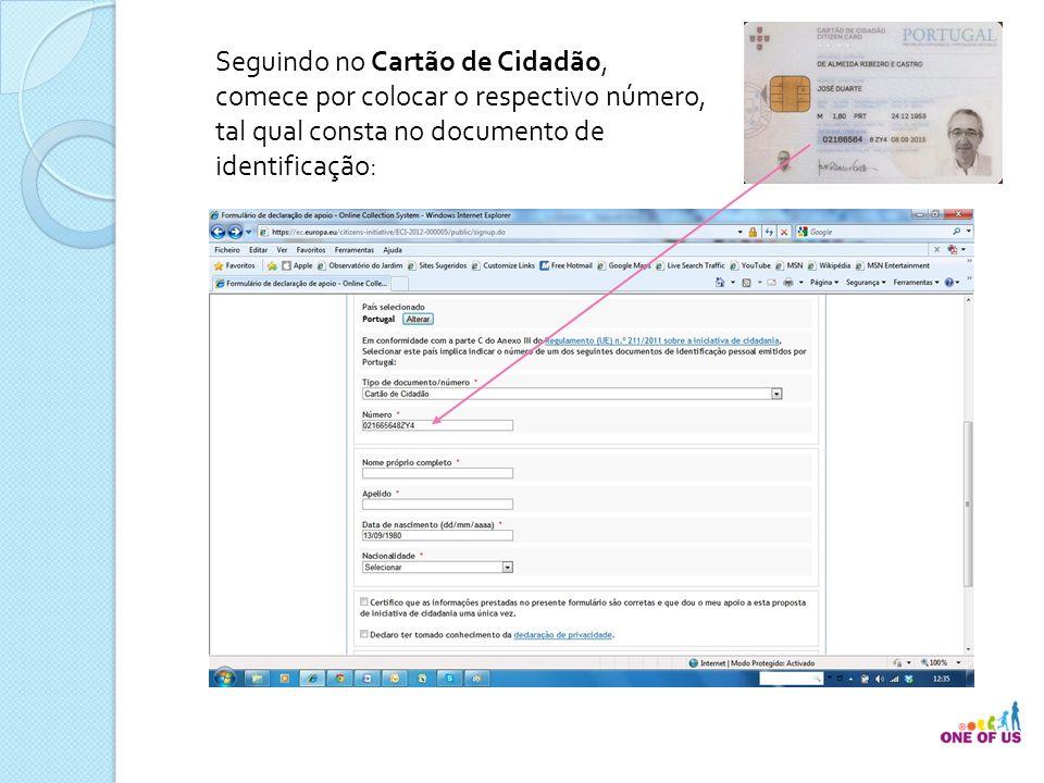 Seguindo no Cartão de Cidadão, comece por colocar o respectivo número, tal qual consta no documento de identificação: