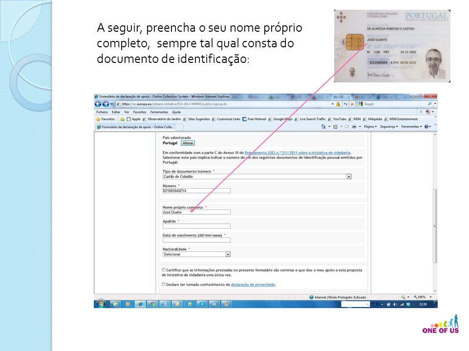 A seguir, preencha o seu nome próprio completo, sempre tal qual consta do documento de identificação: