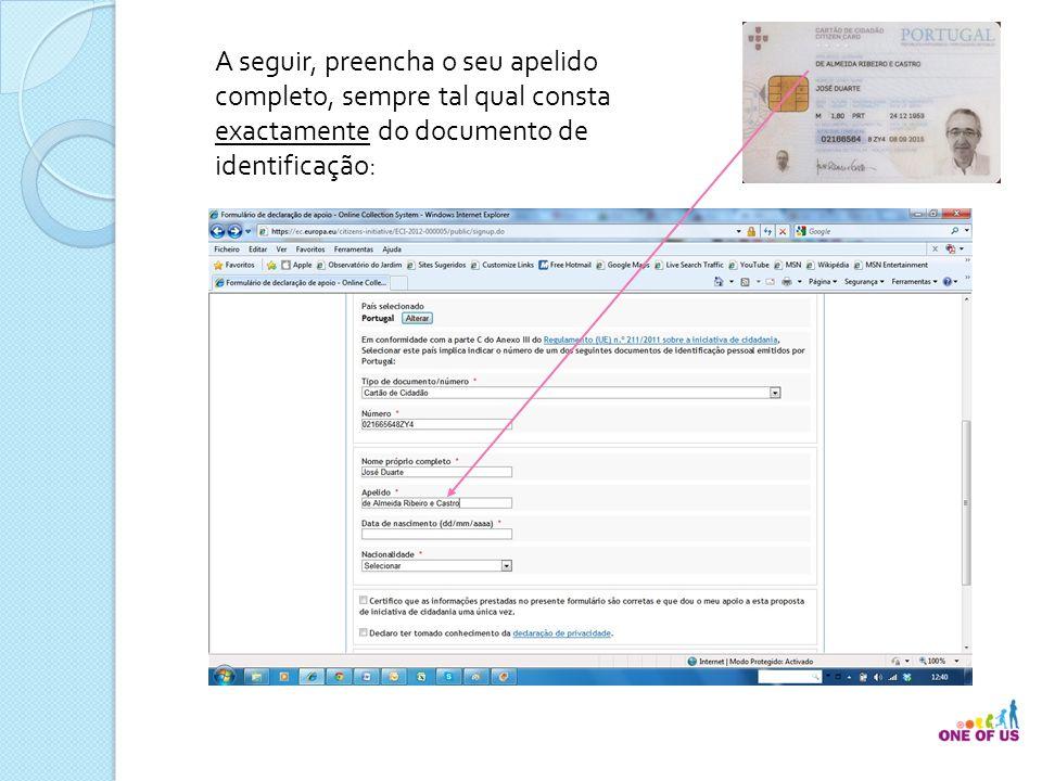 A seguir, preencha o seu apelido completo, sempre tal qual consta exactamente do documento de identificação: