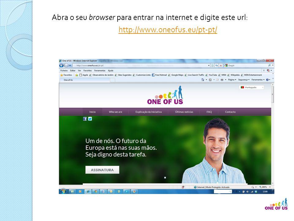 Abra o seu browser para entrar na internet e digite este url: http://www.oneofus.eu/pt-pt/