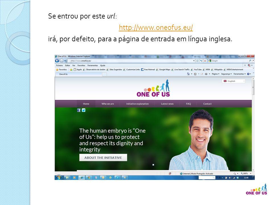Se entrou por este url: http://www. oneofus