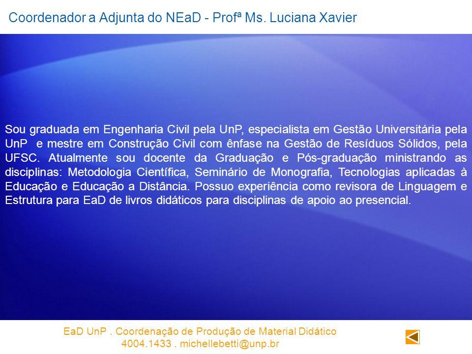 Coordenador a Adjunta do NEaD - Profª Ms. Luciana Xavier