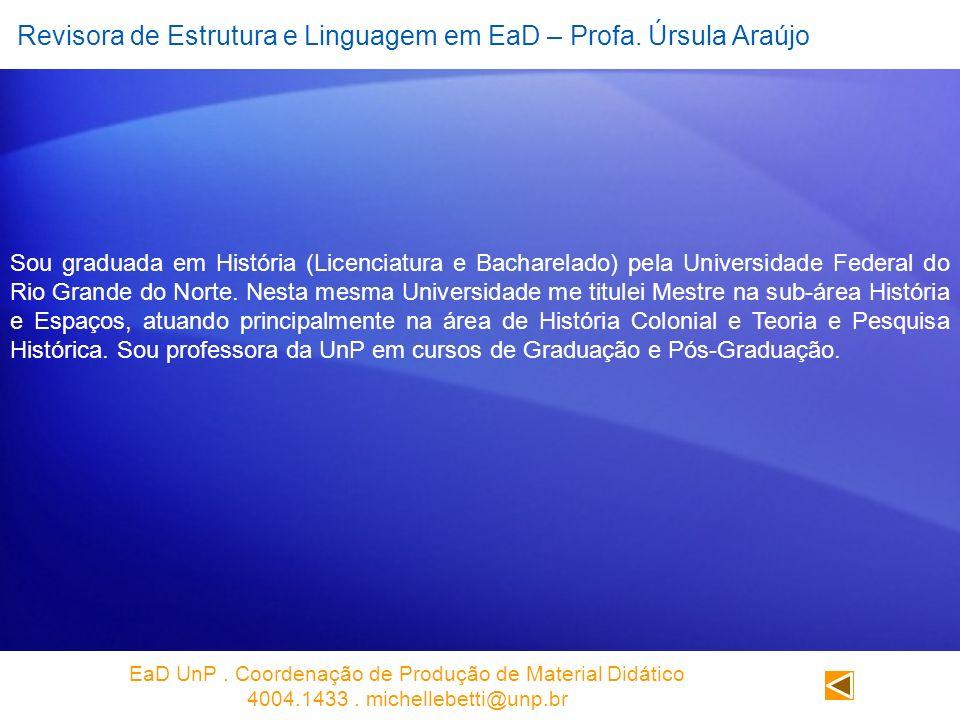 Revisora de Estrutura e Linguagem em EaD – Profa. Úrsula Araújo