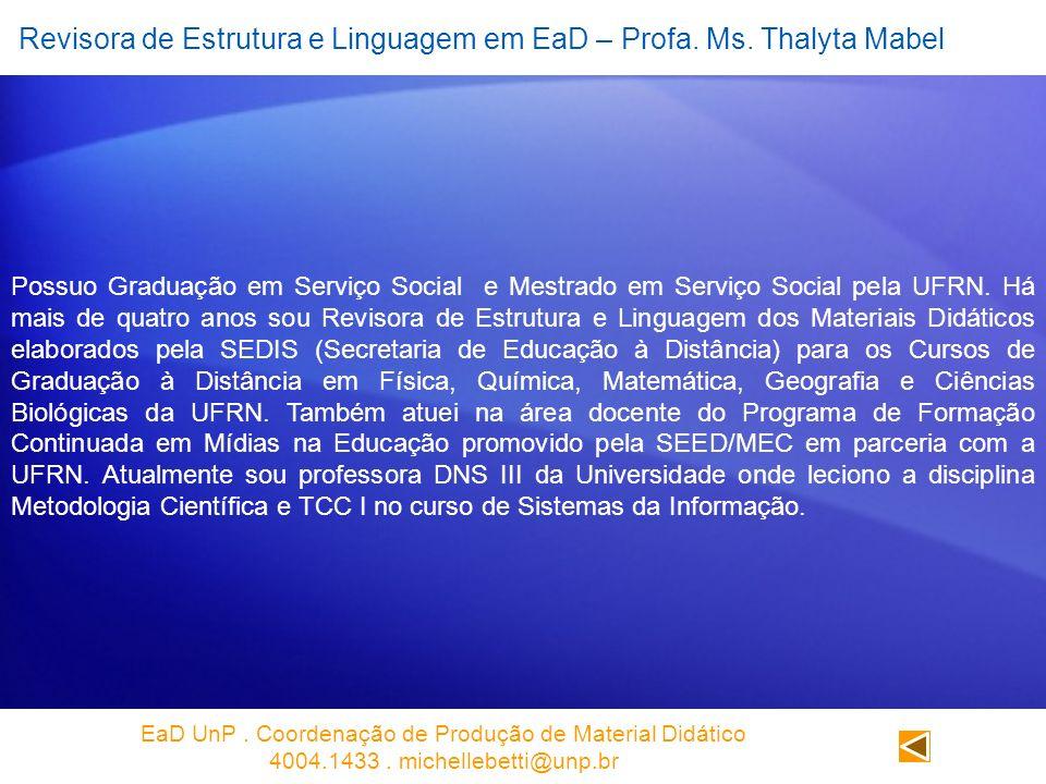 Revisora de Estrutura e Linguagem em EaD – Profa. Ms. Thalyta Mabel
