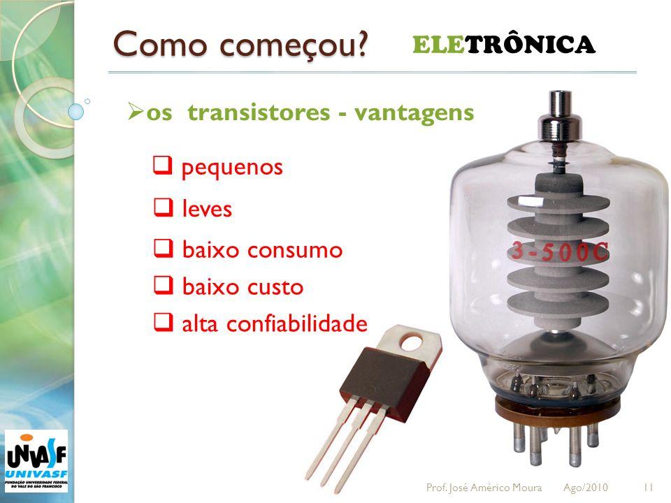 Como começou ELETRÔNICA os transistores - vantagens pequenos leves