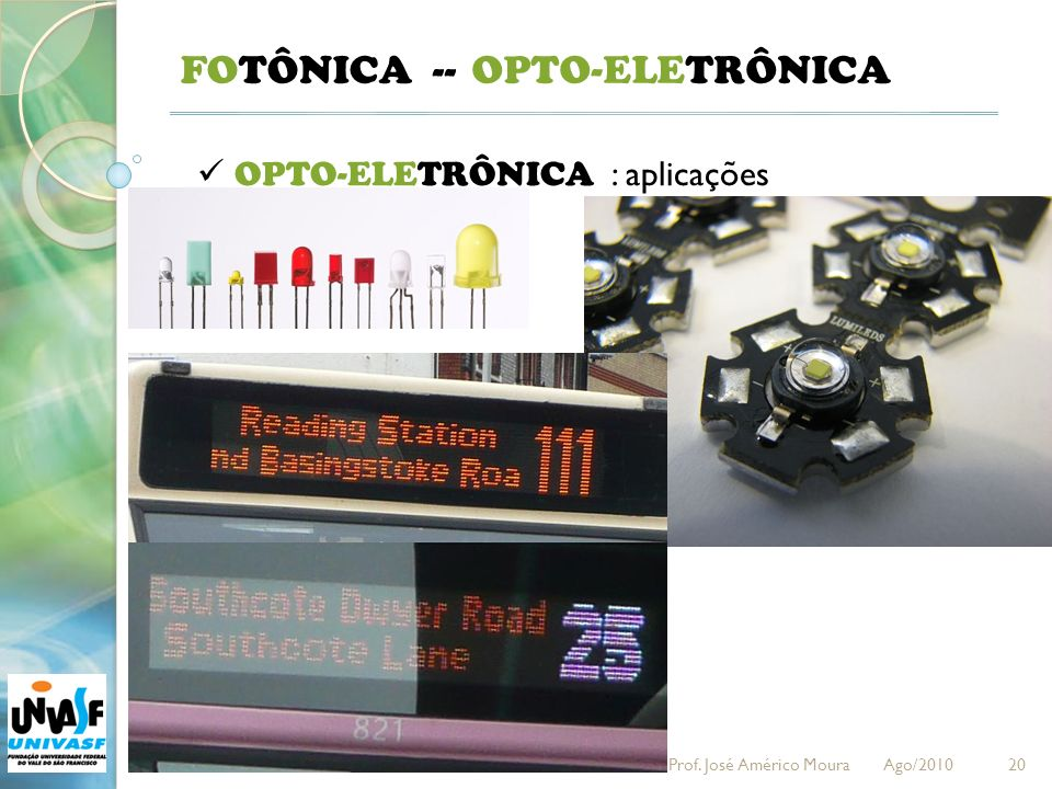 FOTÔNICA -- OPTO-ELETRÔNICA OPTO-ELETRÔNICA : aplicações