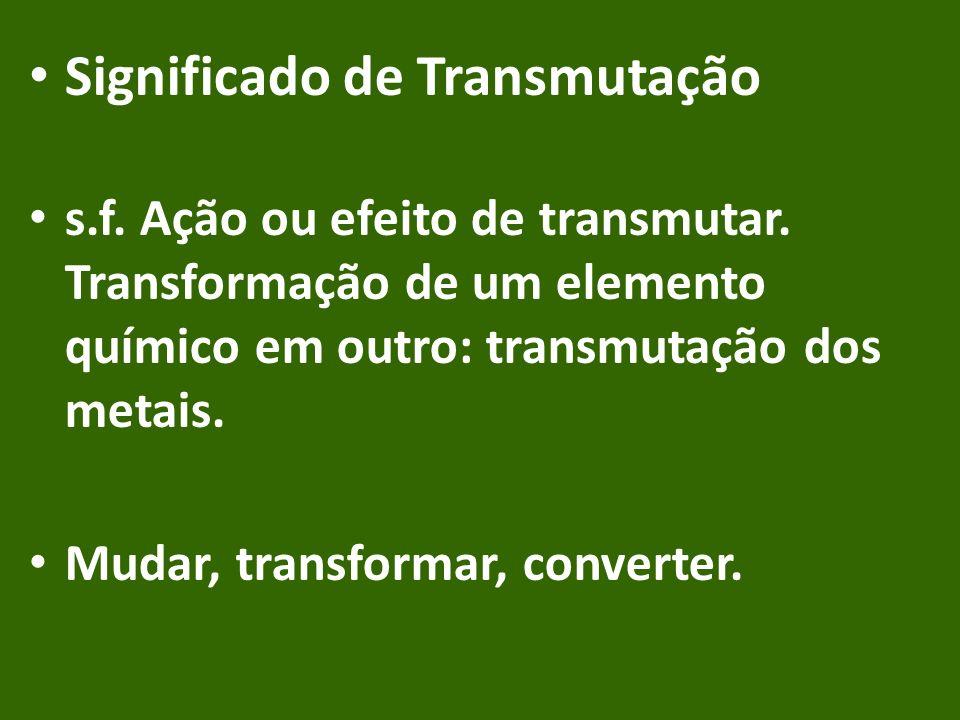 Significado de Transmutação