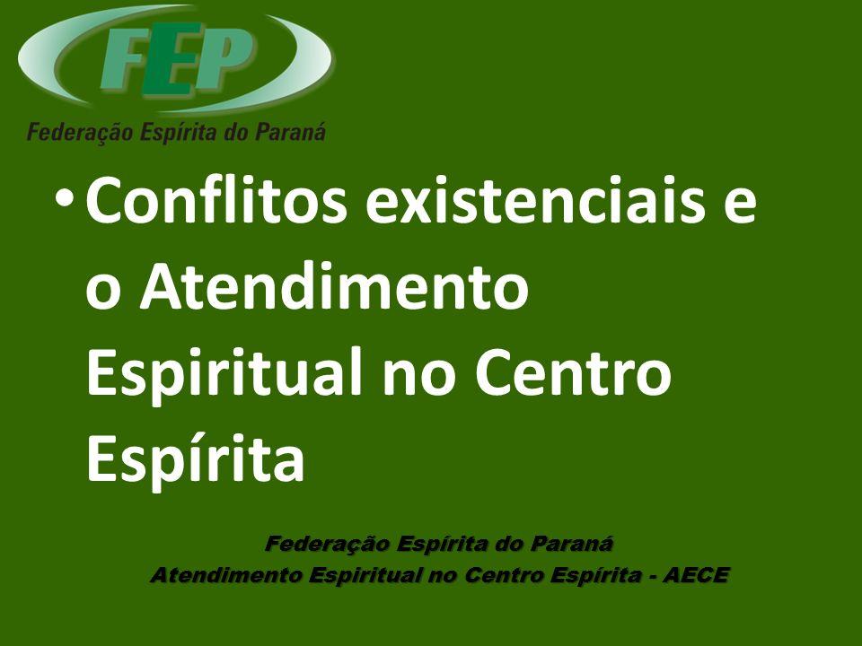 Conflitos existenciais e o Atendimento Espiritual no Centro Espírita