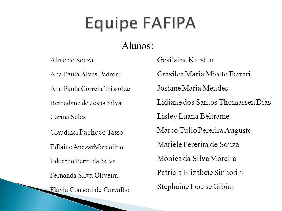 Equipe FAFIPA Alunos: Gesilaine Karsten Grasilea Maria Miotto Ferrari