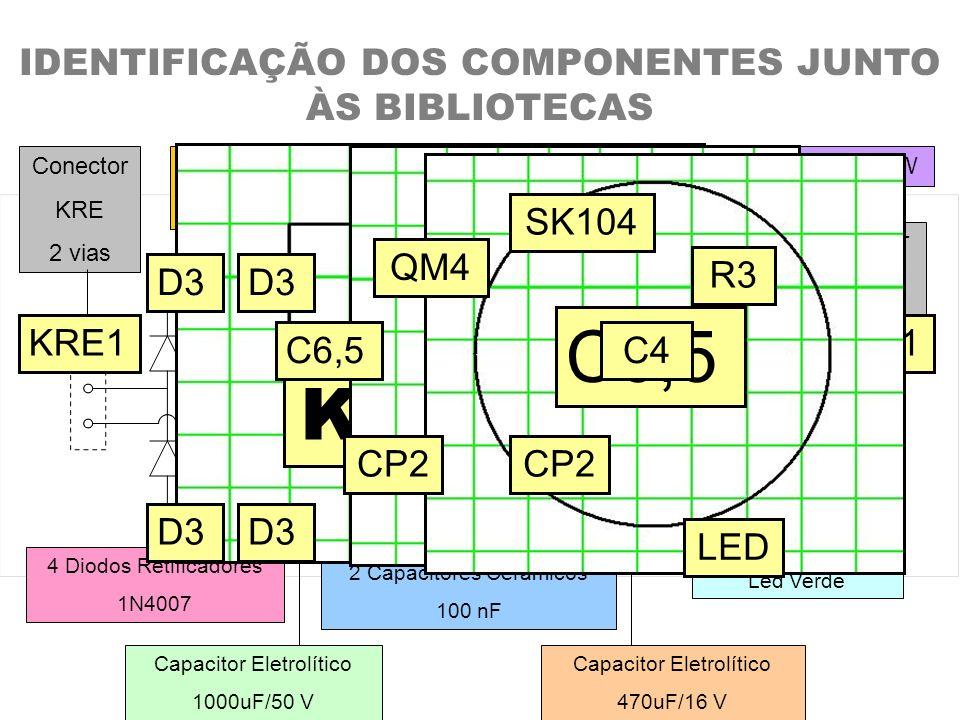 C6,5 KRE1 IDENTIFICAÇÃO DOS COMPONENTES JUNTO ÀS BIBLIOTECAS SK104 QM4