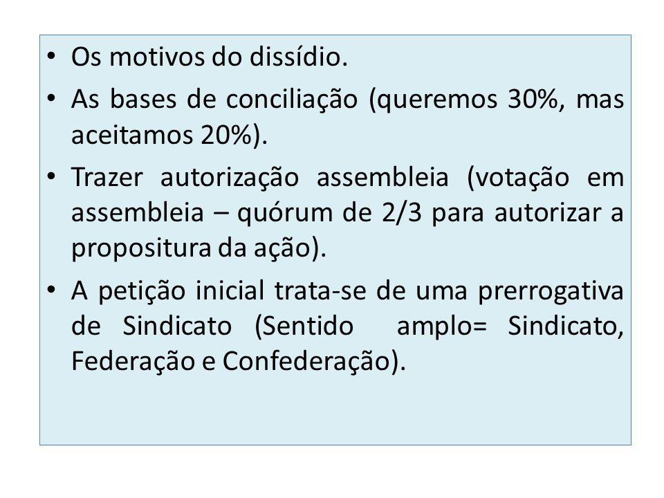 Os motivos do dissídio. As bases de conciliação (queremos 30%, mas aceitamos 20%).