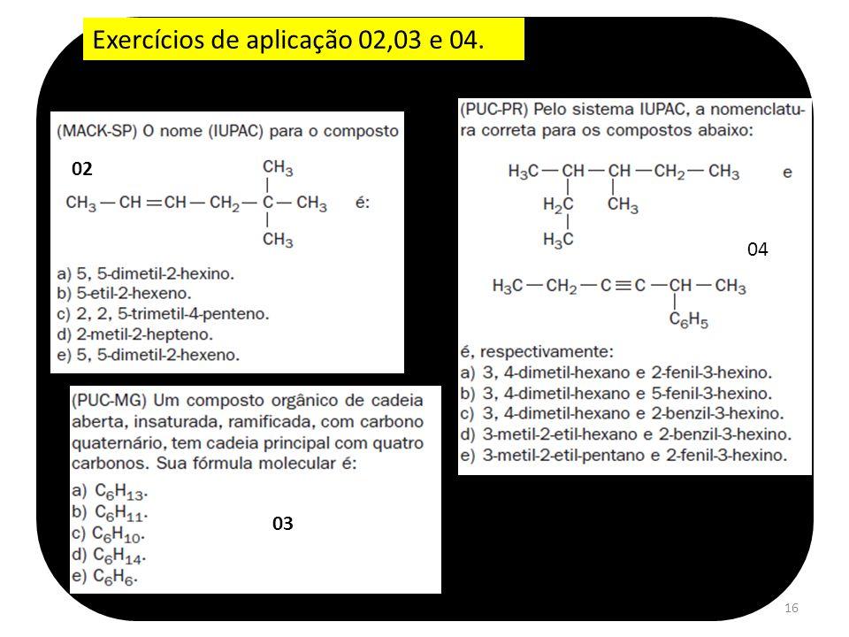 Exercícios de aplicação 02,03 e 04.