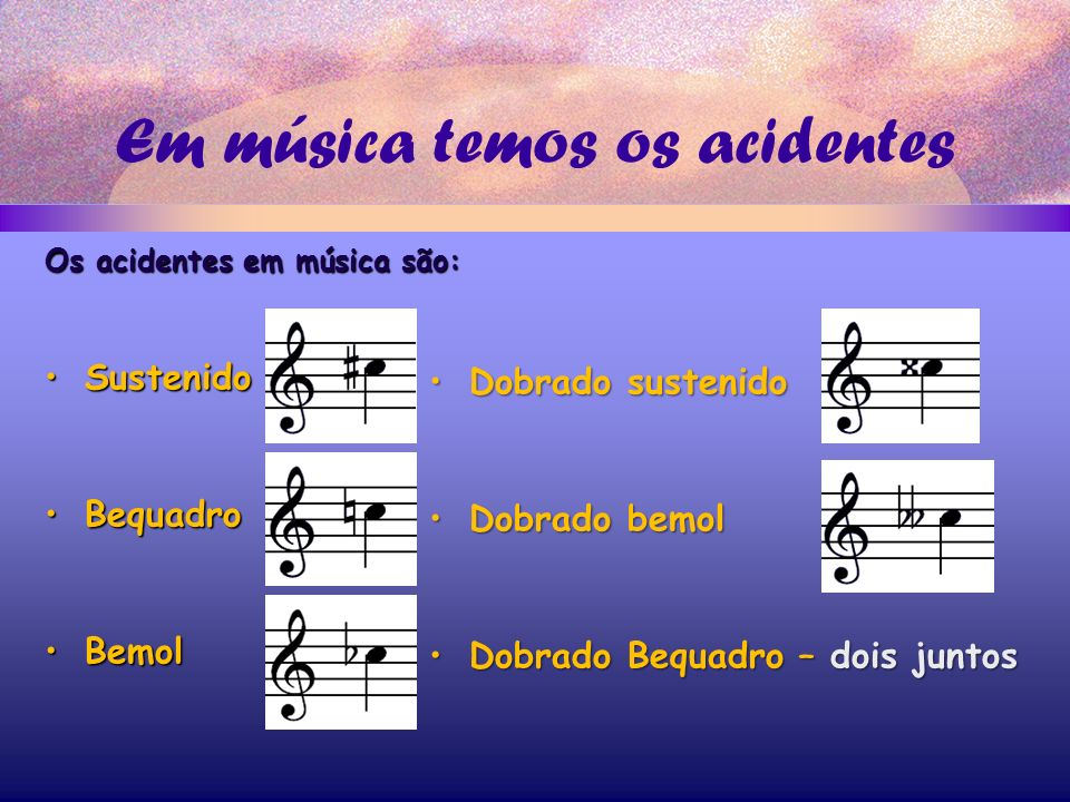 Em música temos os acidentes