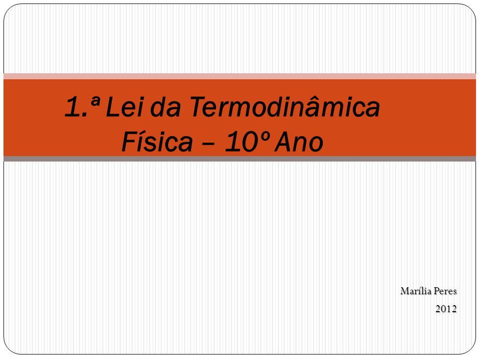 1.ª Lei da Termodinâmica Física – 10º Ano