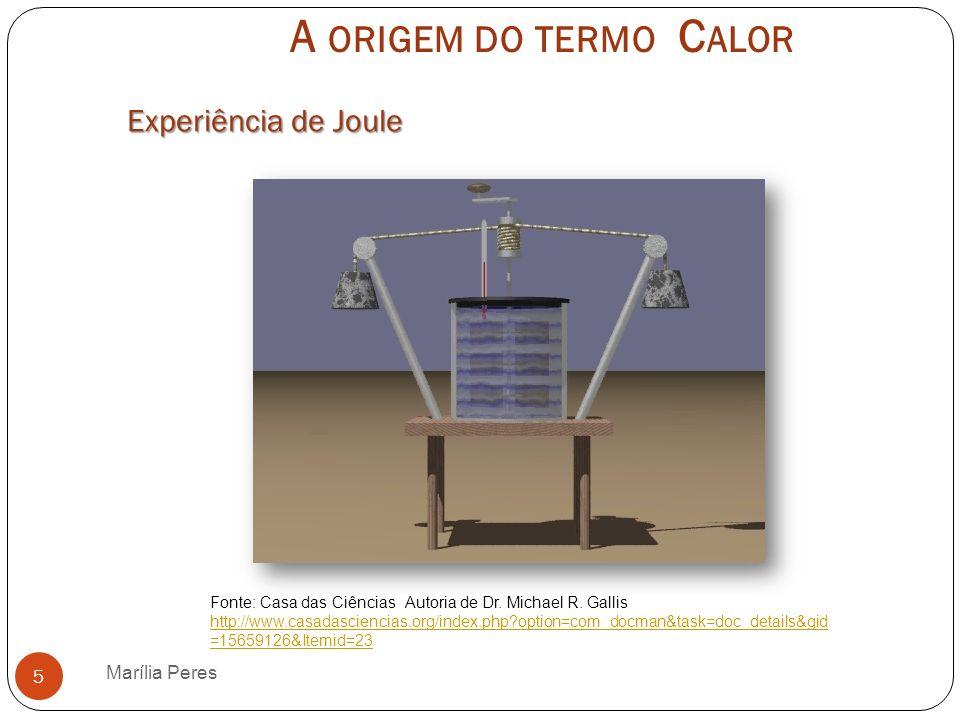 A origem do termo Calor Experiência de Joule Marília Peres
