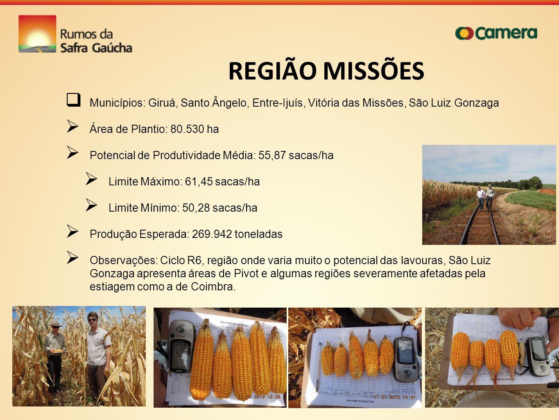 REGIÃO MISSÕES Municípios: Giruá, Santo Ângelo, Entre-Ijuís, Vitória das Missões, São Luiz Gonzaga.