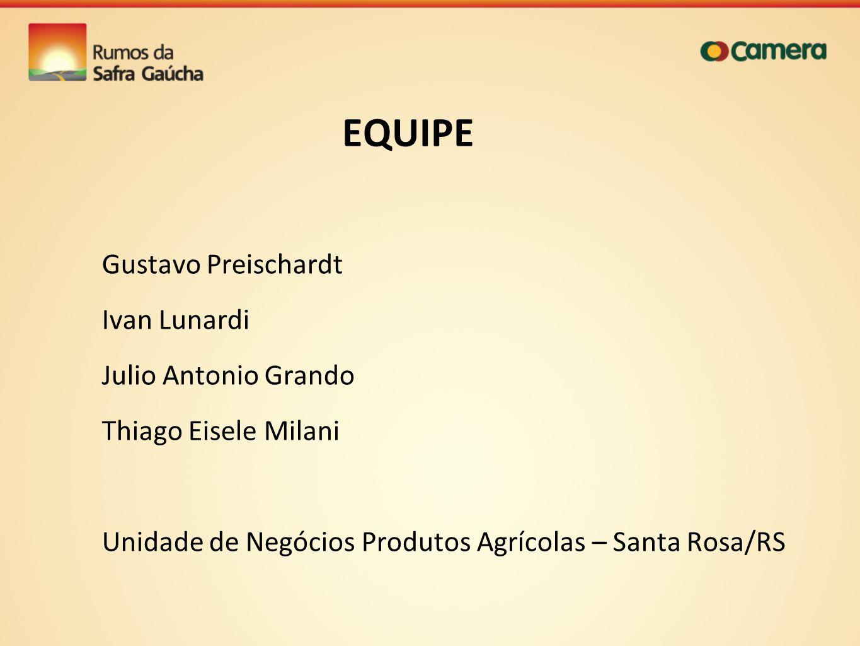 EQUIPE Gustavo Preischardt Ivan Lunardi Julio Antonio Grando
