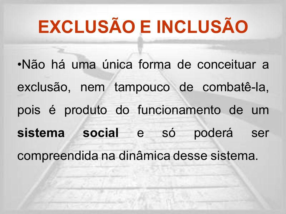 EXCLUSÃO E INCLUSÃO