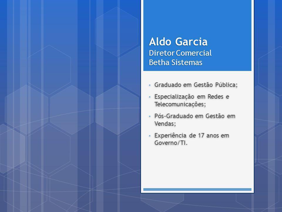 Aldo Garcia Diretor Comercial Betha Sistemas